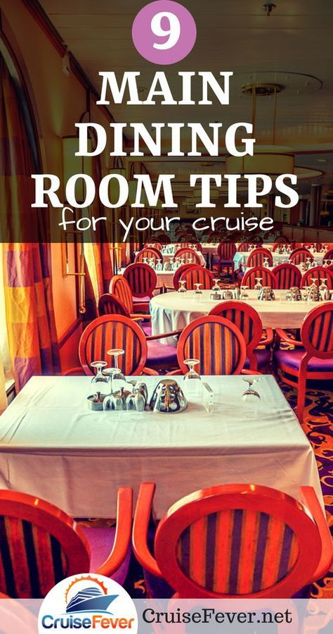 9 Tips for Eating in the Main Dining Room on a Cruise ...