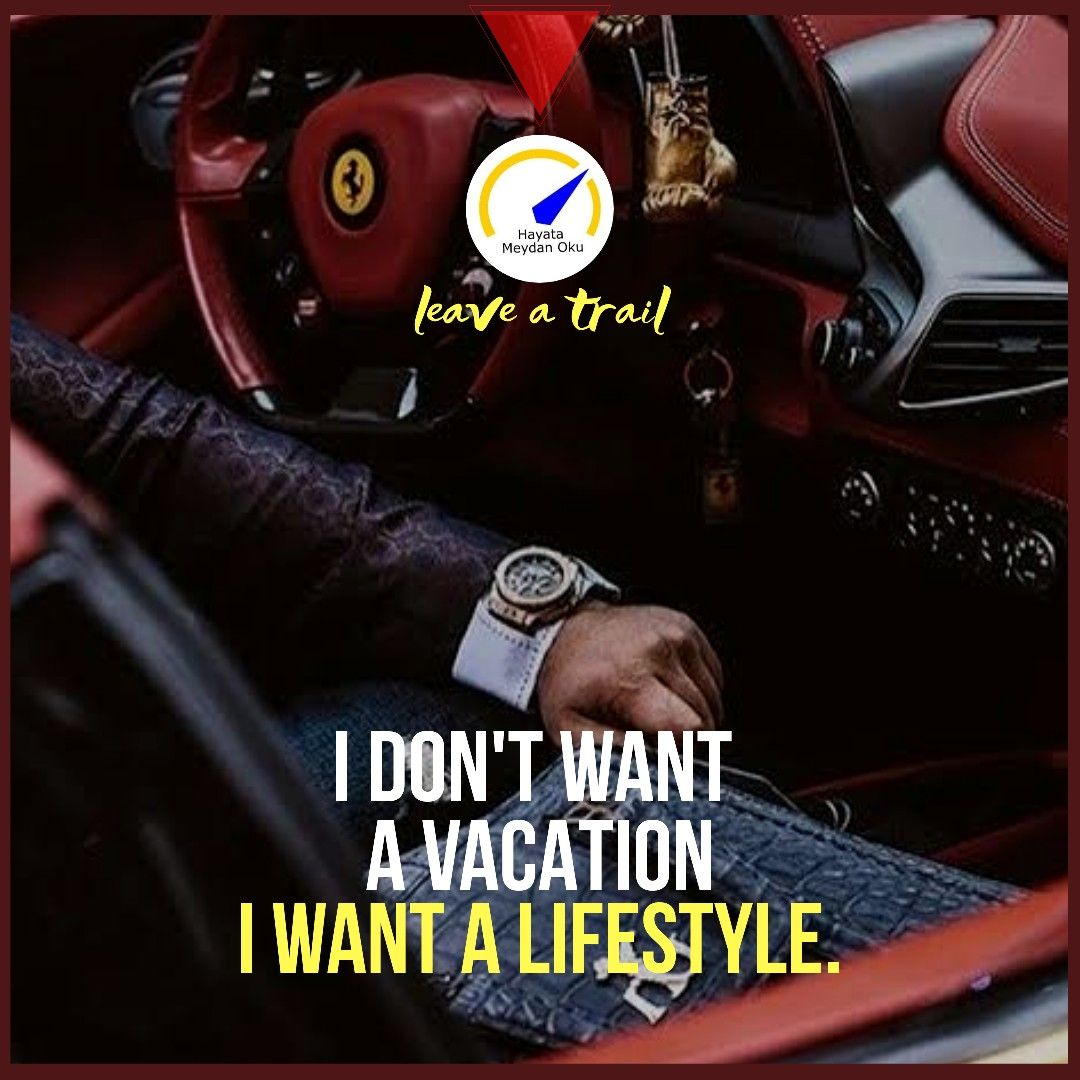 I Don't Want A Vacation I Want A Lifestyle 🎯 #motivation 🏅#success 🌠 #Challenge 🎇 #selfdevelopment 🤴 #ThinkBig 👨💻 #vision 💫 #motivationalquotes