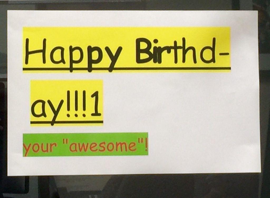 Birthday Sign We Put On My Coworker S Door This Morning Birthday Sign Birthday Cards Bad Graphic Design