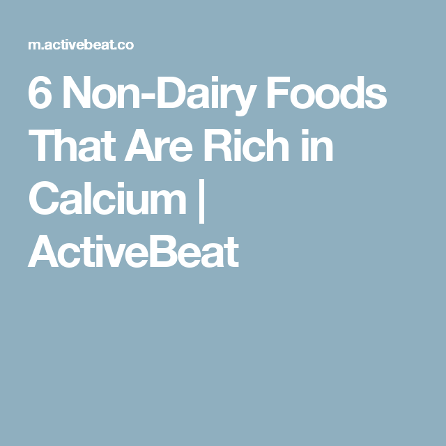 6 Non-Dairy Foods That Are Rich in Calcium | ActiveBeat