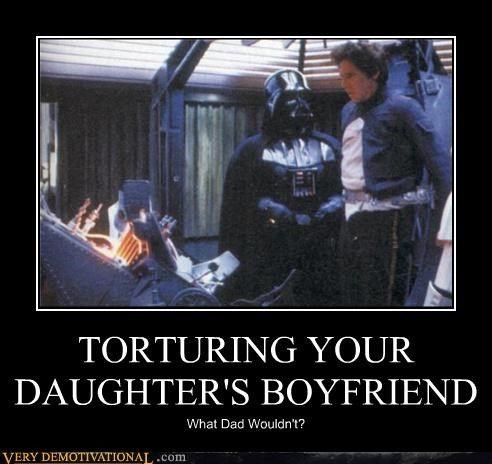 Torturing Your Daughters Boyfriend Star Wars Humor Star Wars Memes Star Wars