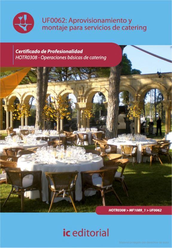 Aprovisionamiento y montaje para servicios de catering. HOTR0308 - José Luis Sesmero Carrasco, María Povea García - Google Libros