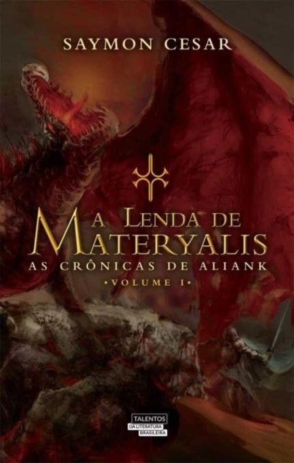 A Lenda De Materyalis - As Crônicas De Aliank - Vol.1
