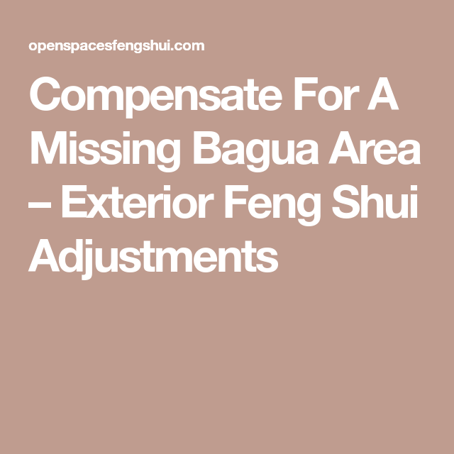 Compensate For A Missing Bagua Area – Exterior Feng Shui Adjustments ...