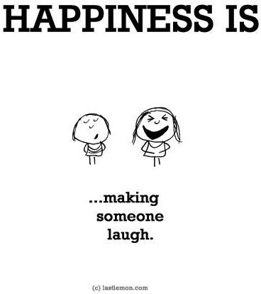 Happiness Is Making Someone Laugh Quote Via Www Lastlemon Com Feel Good Quotes Laughing Quotes Play Quotes