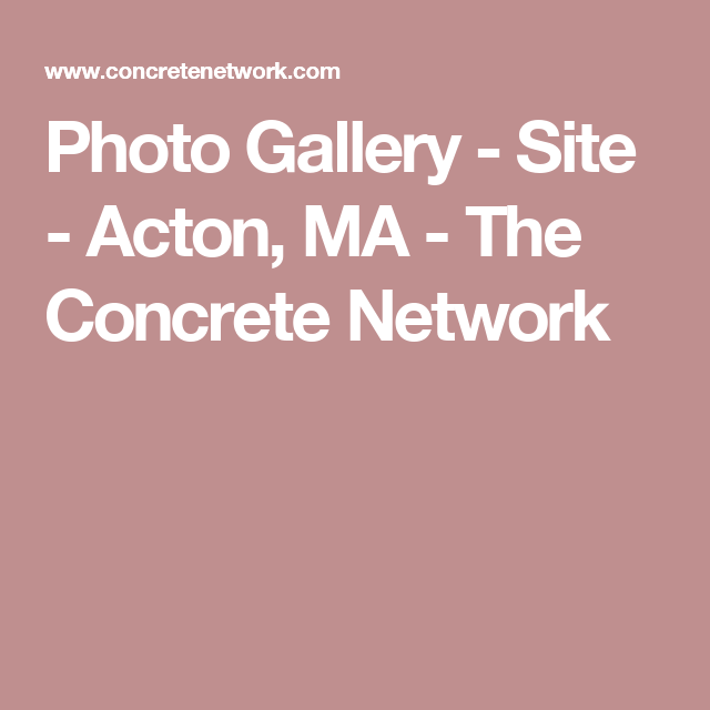 Photo Gallery - Site - Acton, MA - The Concrete Network