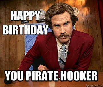 f5460ccb1f189d9cfcc3b04e6d2b4510 anchorman birthday funny happy birthday meme birthdays