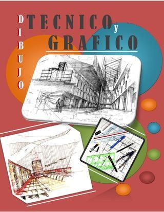 Dibujo Tecnico Y Artistico Tecnicas De Dibujo Libro De Dibujo Libros De Arte