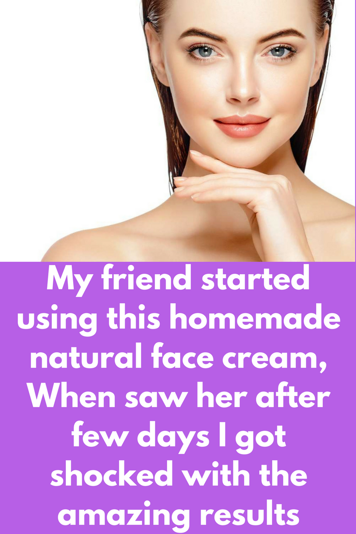Photo of My friend started using this homemade natural face cream, Wh…