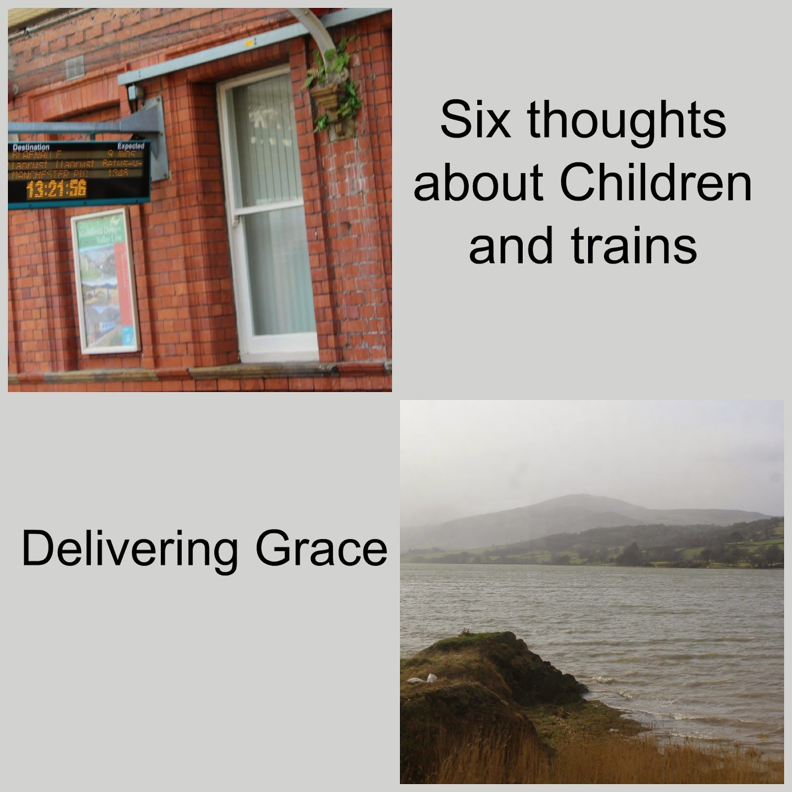 delivering grace: Six thoughts about children and trains
