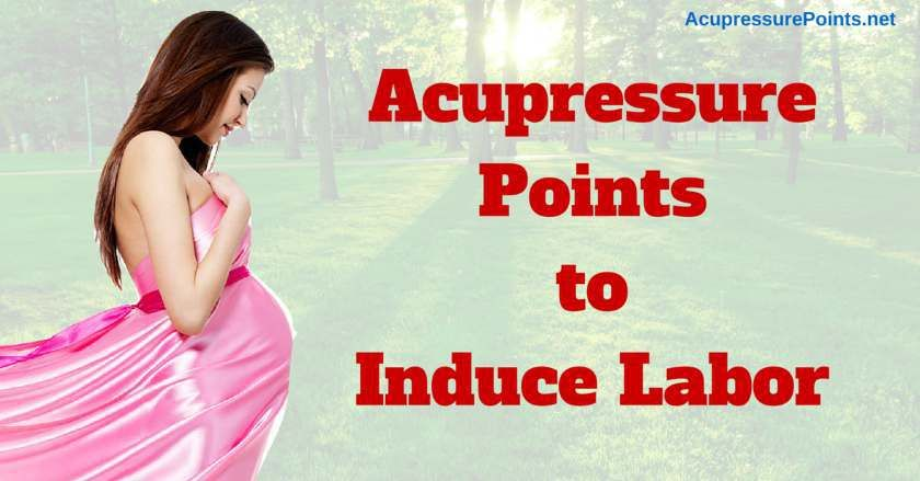 Acupressure Points to Induce Labor | Induce labor ...