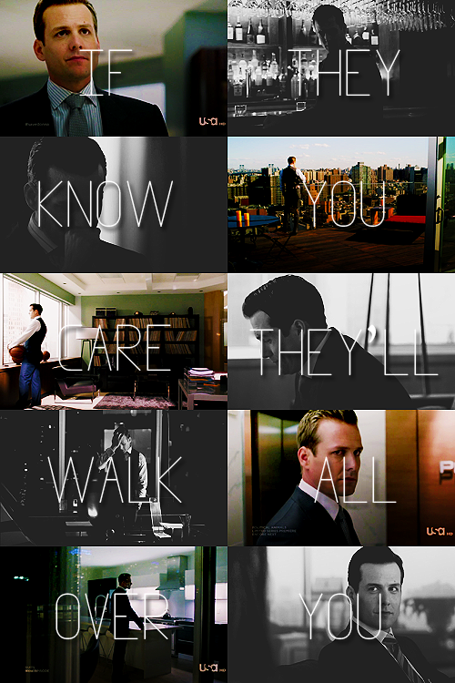 Citaten Over Macht : If they know you care theyll walk all over you harvey specter