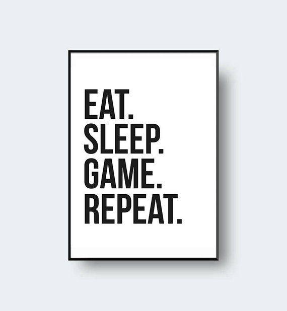 Eat Sleep Game Repeat Print Gamer Wall Art Gamer Gift Gamer Poster Gamer Print Game Wall Art Gamer Quotes Repeat Prints Quote Posters