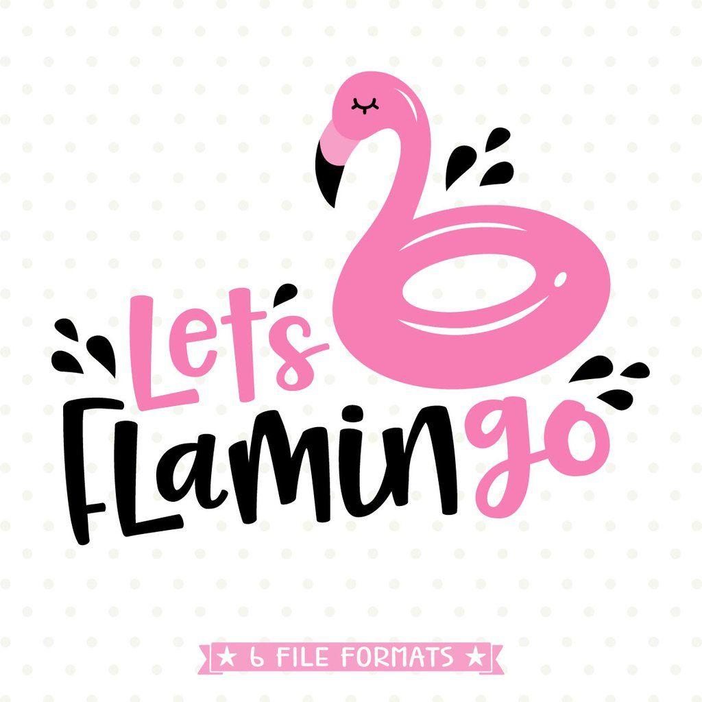 Lets Flamingo Svg File Flamingo Cricut Svg