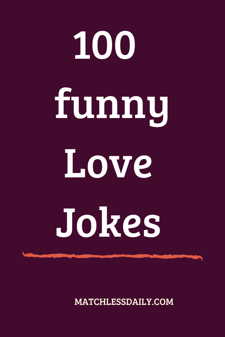 100 Love Jokes Funny Husband Wife Or Girlfriend Boyfriend Jokes Funny Love Jokes Husband Humor Jokes Quotes
