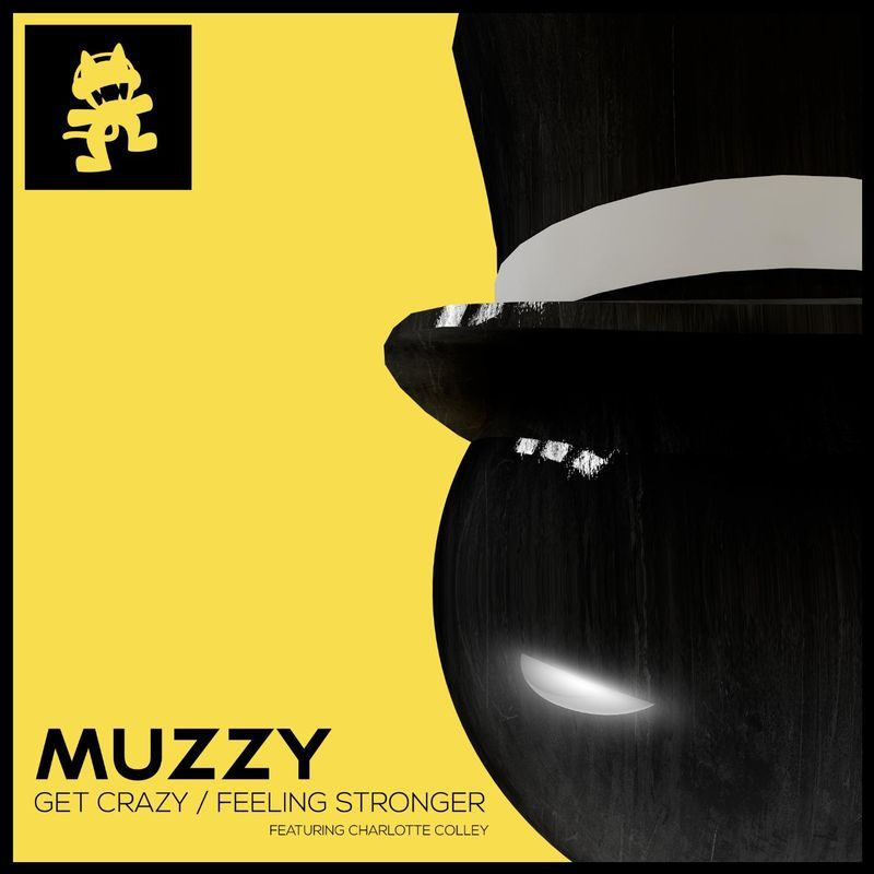 Feeling Stronger (feat. Charlotte Colley) by Muzzy - Get Crazy / Feeling Stronger