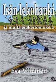 lataa / download ISÄN LEKOHAUKI JA MUITA ERÄKERTOMUKSIA epub mobi fb2 pdf – E-kirjasto