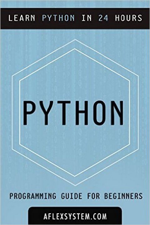 Python Python Programming Guide Learn Python In 24 Hours Or Less