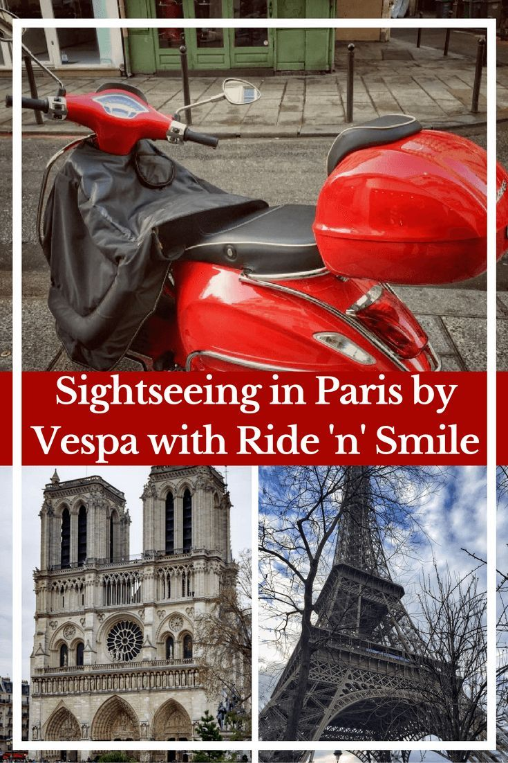A Thrilling Time Sightseeing In Paris By Vespa With Ride N Smile A Giveaway Paris Sightseeing Paris France Travel Paris Travel