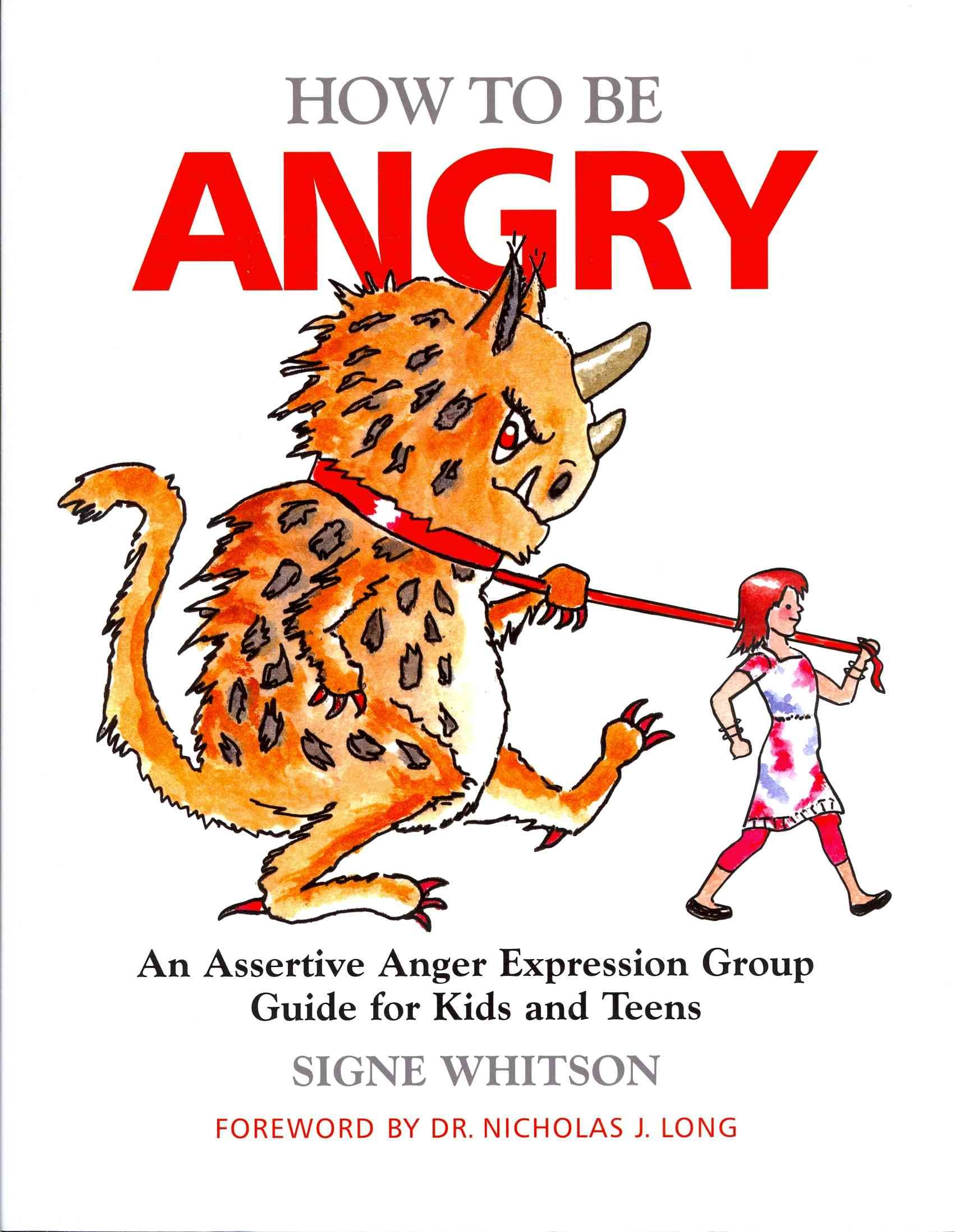 How To Be Angry A Assertive Anger Expression Group Guide