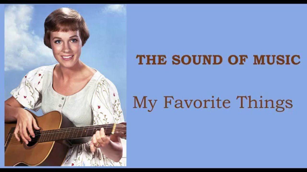 The Sound Of Music My Favorite Things Lyrics Sound Of Music My Favorite Things Lyrics Favorite Lyrics