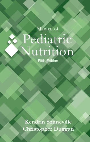 Manual Of Pediatric Nutrition Fifth Edition By Kendrin Sonneville Http Www Amazon Com Dp 1607951746 Ref Cm Sw R Pi Pediatric Nutrition Pediatrics Nutrition