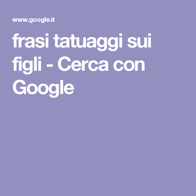 Super frasi tatuaggi sui figli - Cerca con Google | figli | Pinterest AC84