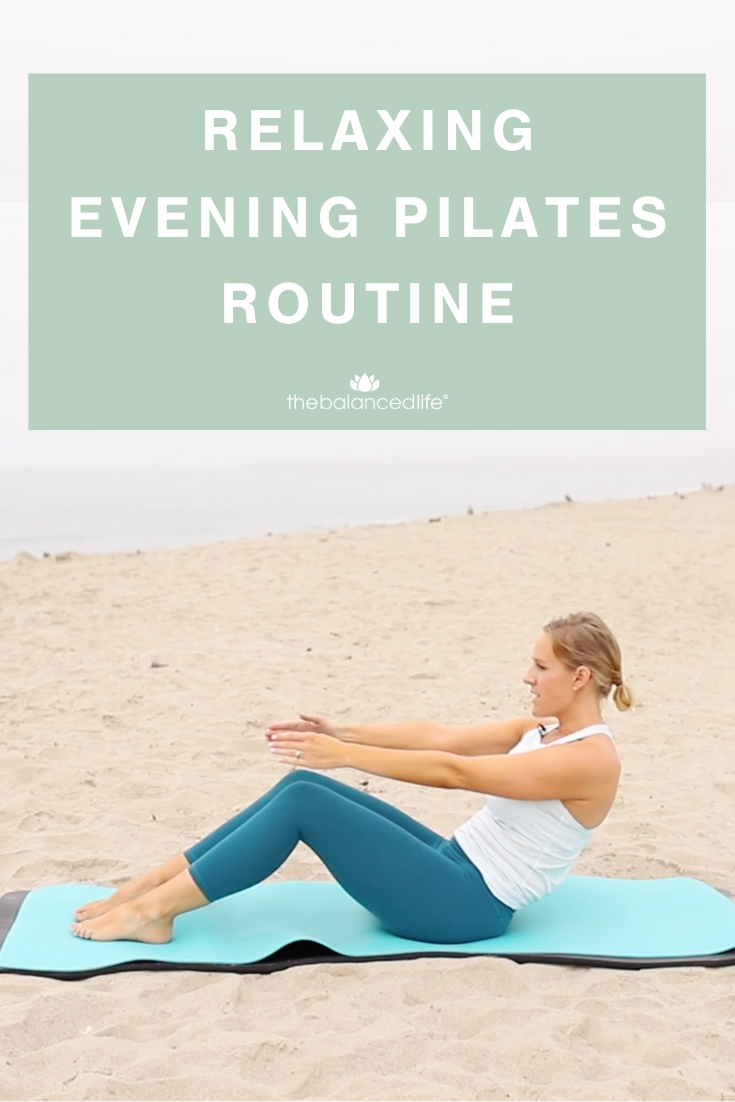 Relaxing Evening Pilates Routine - The Balanced Life