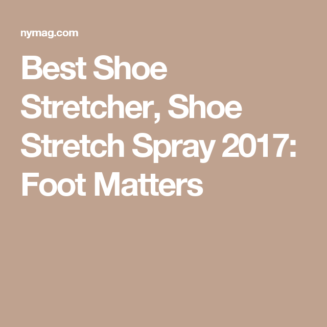The Spray That Stretched My Too Small Stilettos Half A Size How To Stretch Shoes Shoe Stretcher Spray