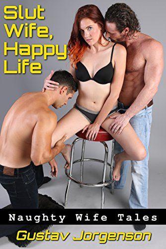 Slut Wife Happy Life Naughty Wife Tales By Jorgenson Gustav