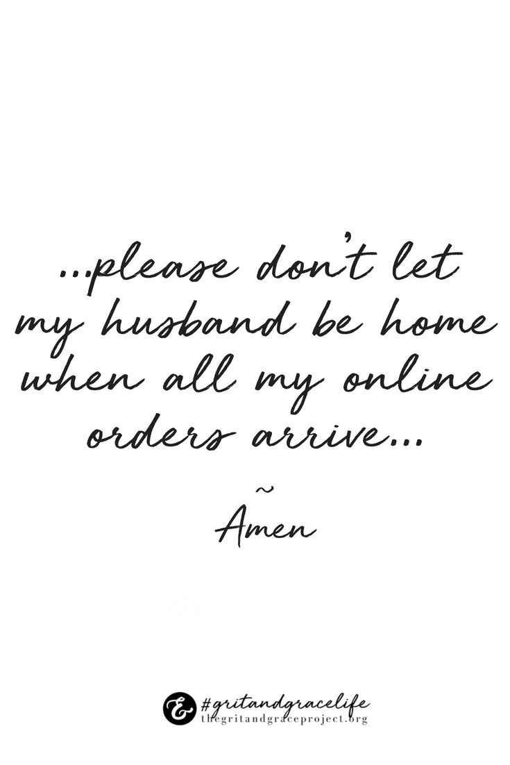 You Ve Said This Prayer Gritandgracelife Girlprobs Lol Funny Quotes Quotes For Women Lau Shopping Quotes Funny Shopaholic Quotes Online Shopping Quotes