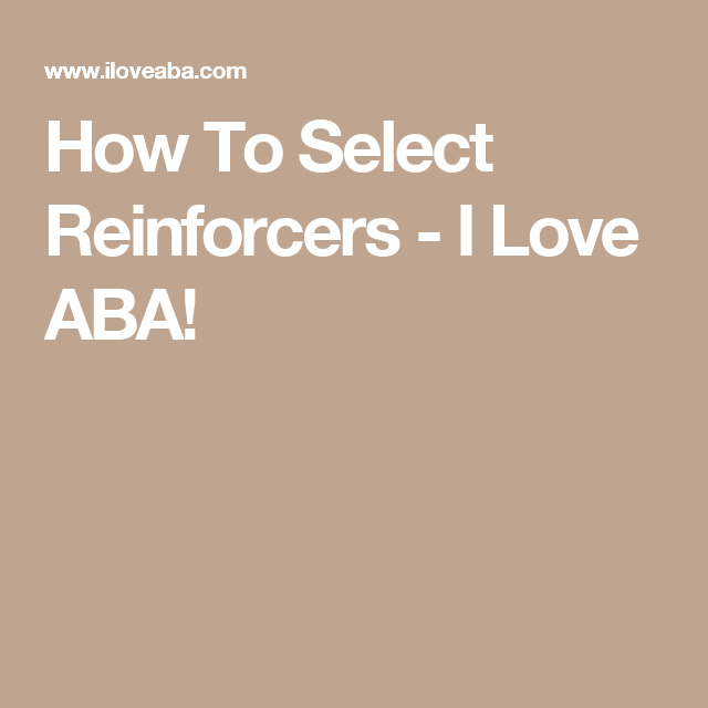 How To Select Reinforcers Reinforcer, The selection