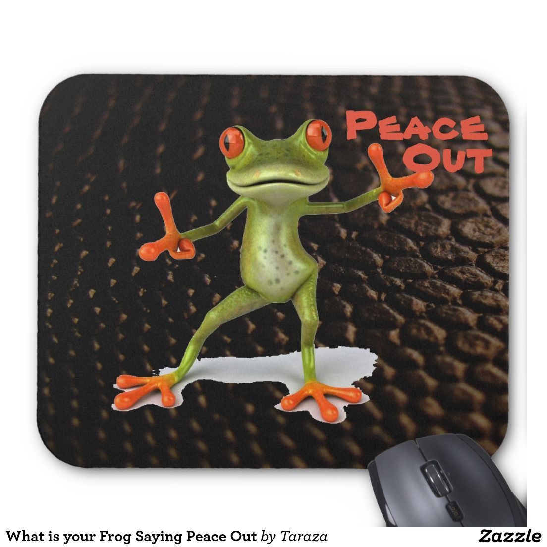What is your Frog Saying Peace Out Mouse Pad