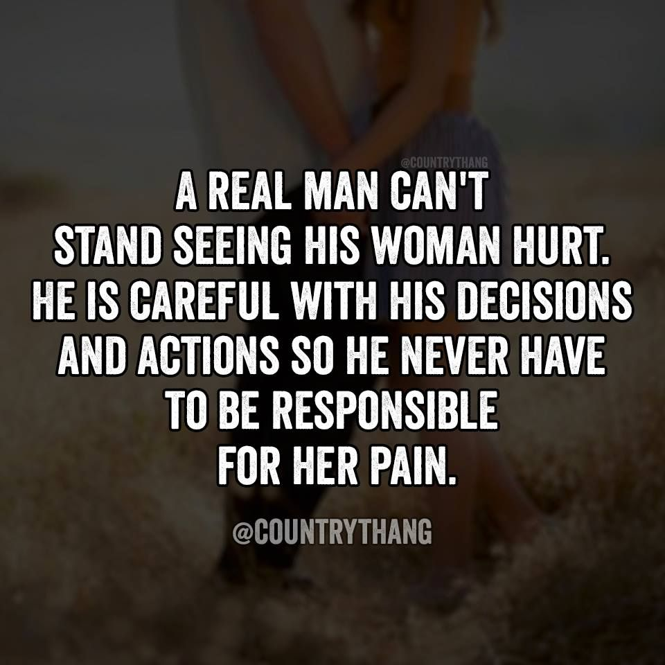 Real Men Don't Make Woman Cry From Hurt And Pain.