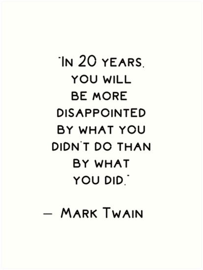 Inspirational quote by  Mark Twain   Art Print by BrightNomad