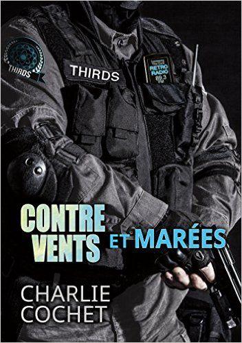 Contre vents et marées (THIRDS t. 1) eBook: Charlie Cochet, Ingrid Lecouvez: Amazon.fr: Boutique Kindle