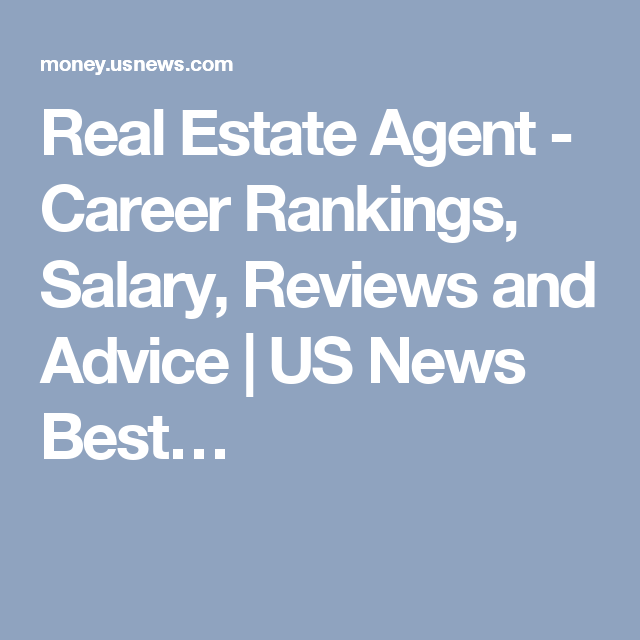 Real Estate Agent - Career Rankings, Salary, Reviews and Advice | US ...