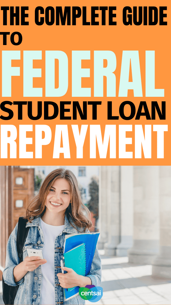 Student Loan Repayment The Complete Guide Centsai In 2020 Student Loan Repayment Student Loans Student Loan Repayment Plan