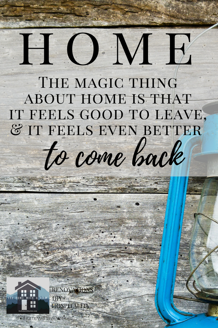 Diy Renovation Hospitality Tips To Make Coming Home Feel Great Thehomewithaview Com Home Quotes And Sayings Feelings Quotes