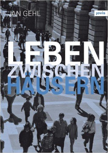 Leben zwischen Häusern: Konzepte für den öffentlichen Raum: Amazon.de: Jan Gehl: Bücher
