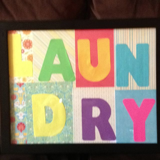 For my laundry room.. To make the chore more delightful.  Made from card stock and letters from craft store, cut & glue to fit in frame!