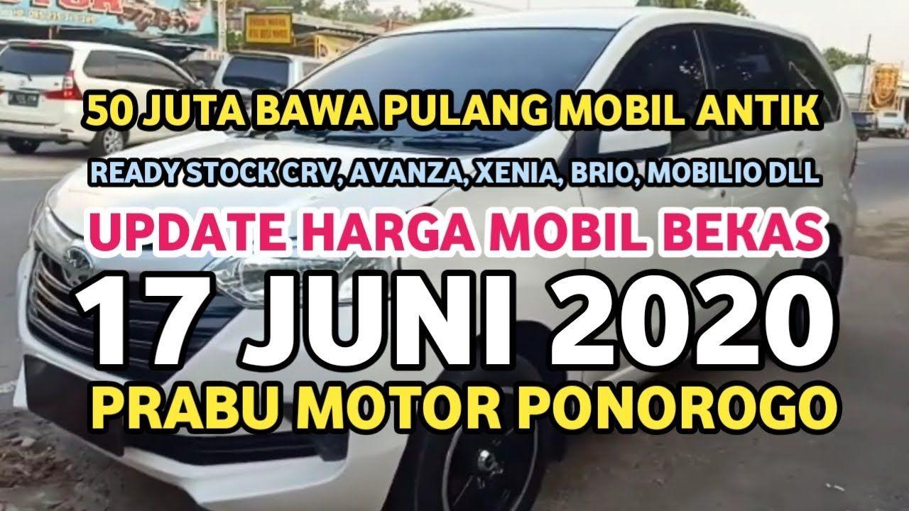 Termurah Stok 17 Juni 2020 Mobil Bekas Prabu Motor Terbaru Hari Ini Mobil Bekas Mobil Motor