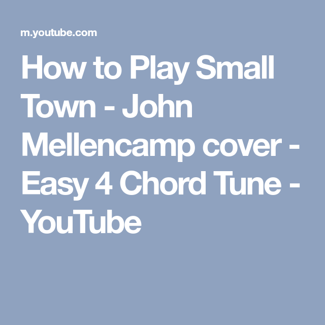 How To Play Small Town John Mellencamp Cover Easy 4 Chord Tune