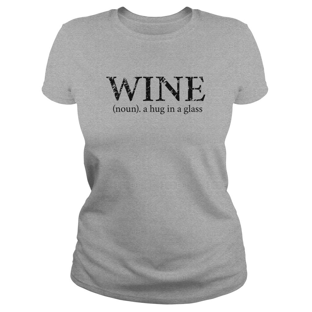 WINE (NOUN) A HUG IN A GLASS. Funny Clever Wine Drinking Quotes ...