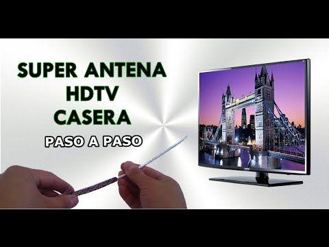 Como Hacer Una Super Antena Hdtv Paso A Paso Antenas Antenas