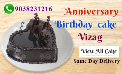 Birthday Cake Delivery In Visakhapatnam Best And Flower Shop For Midnight Or Daytime Call Us 9038231216 Order Online Get
