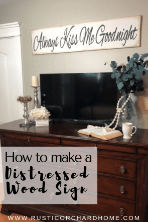 DIY Distressed Wood Sign Tutorial | Rustic Orchard Home