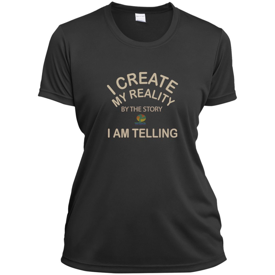 "Ladies Short Sleeve -Customized Spiritual Inspirational Affirmation ""I create my Reality..."""