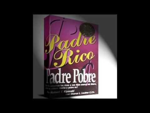 Padre Rico Padre Pobre Audiolibro Completo Padre Rico Padre Pobre Audio Libro Administración Del Dinero