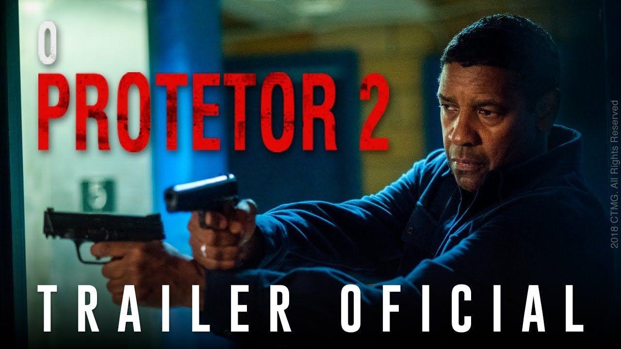 O Protetor 2 Trailer Oficial Dublado Com Imagens Trailer